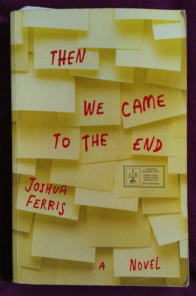 Joshua Ferris - Then we came to the end