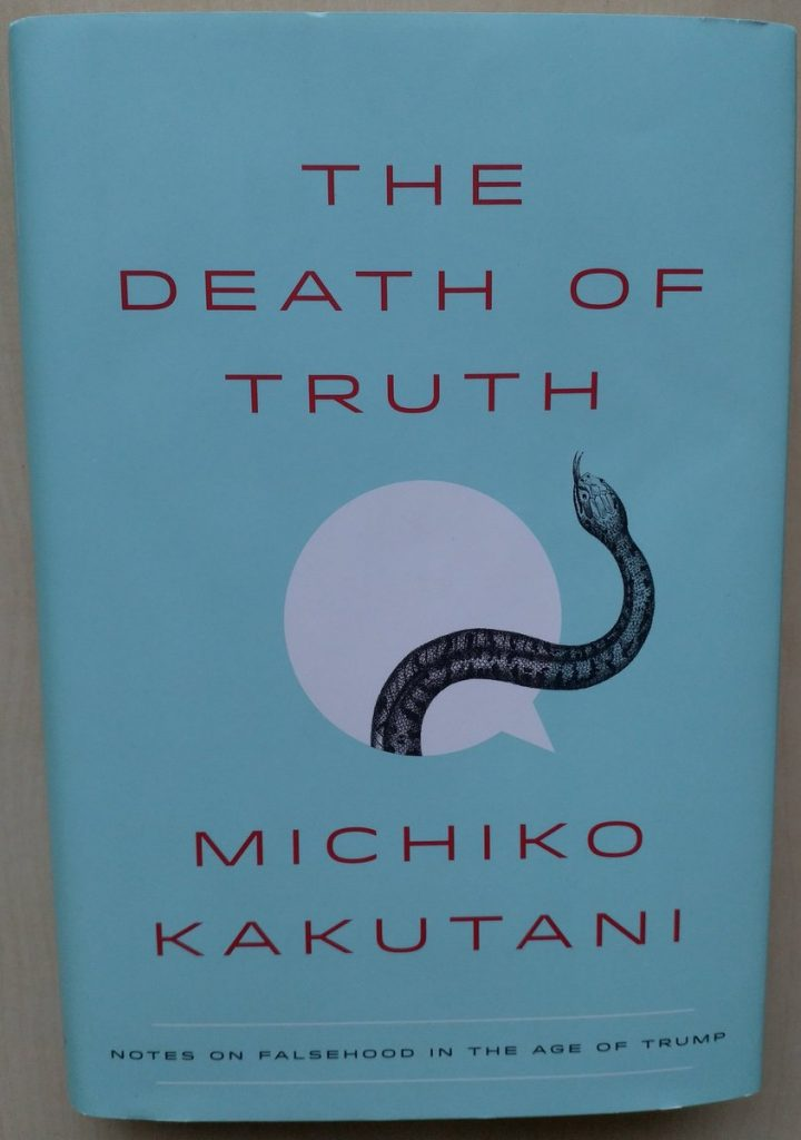 Michiko Kakutani - The Death of Truth