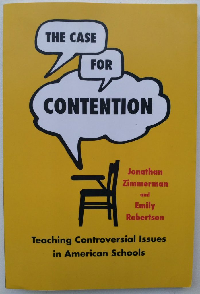 Jonathan Zimmerman and Emily Robertson - The Case for Contention