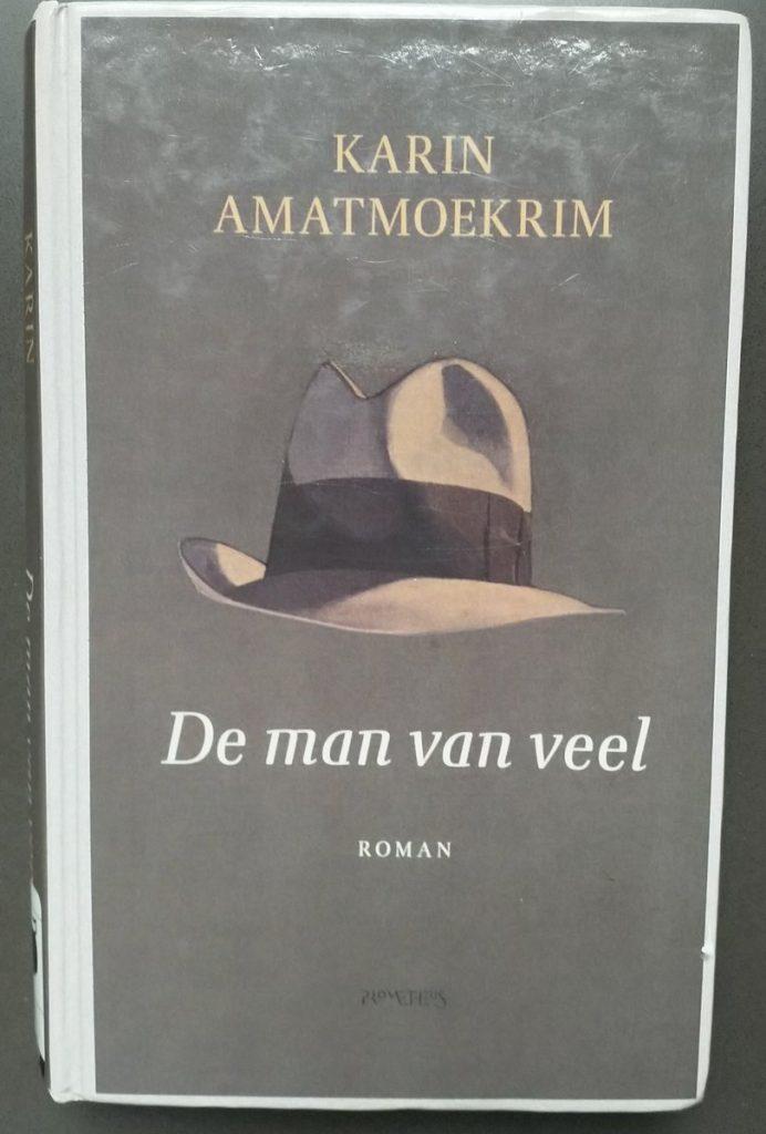 Karin Amatmoekrim - De man van veel